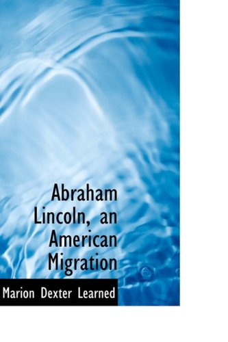 9781103015085: Abraham Lincoln, an American Migration