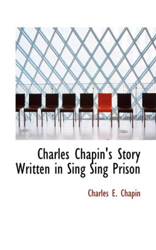 9781103016846: Charles Chapin's Story Written in Sing Sing Prison