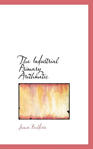 9781103020393: The Industrial Primary Arithmetic