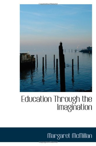 9781103021277: Education Through the Imagination