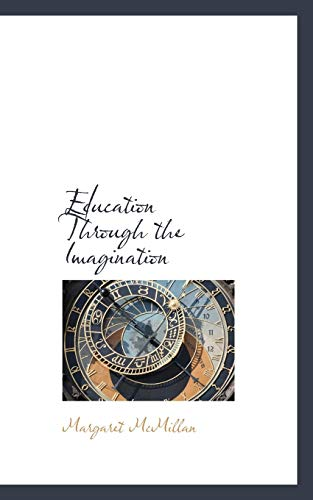 9781103021314: Education Through the Imagination
