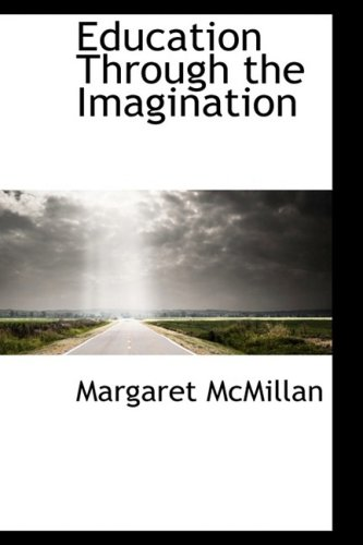 9781103021352: Education Through the Imagination