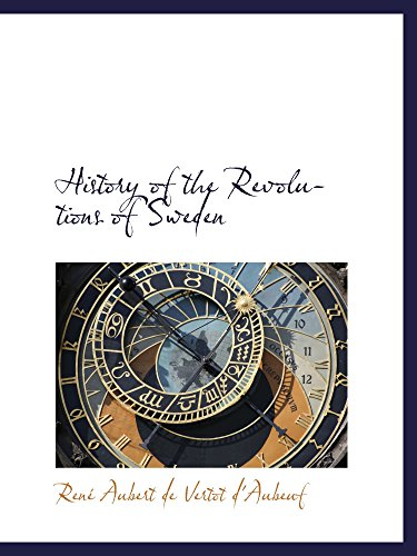 9781103021581: History of the Revolutions of Sweden