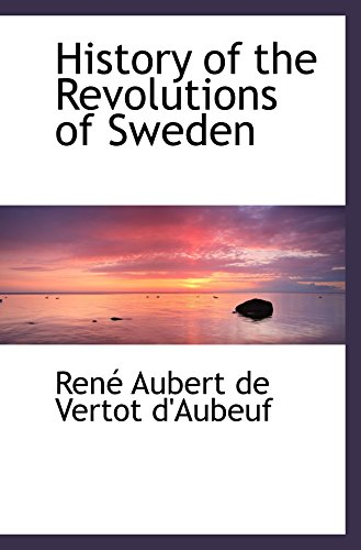 9781103021604: History of the Revolutions of Sweden
