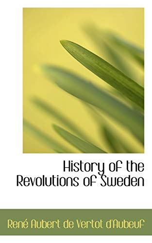 9781103021628: History of the Revolutions of Sweden