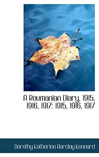 9781103021727: A Roumanian Diary, 1915, 1916, 1917