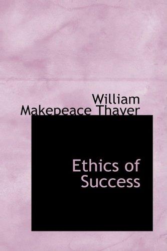 9781103026012: Ethics of Success