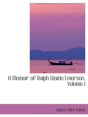 9781103027163: A Memoir of Ralph Waldo Emerson, Volume I