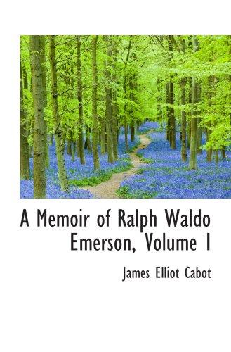 9781103027170: A Memoir of Ralph Waldo Emerson, Volume I