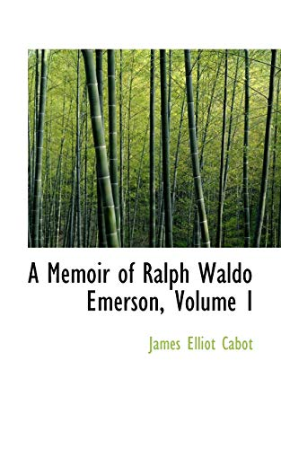 9781103027200: A Memoir of Ralph Waldo Emerson, Volume I
