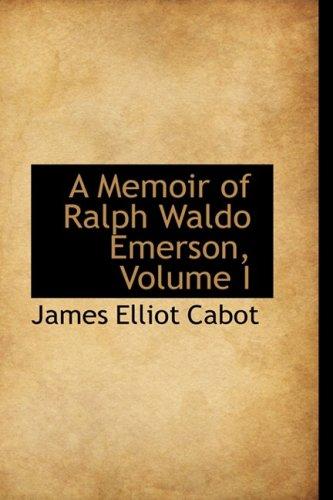 9781103027231: 1: A Memoir of Ralph Waldo Emerson, Volume I