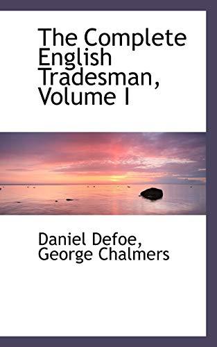 9781103030705: The Complete English  Tradesman, Volume I