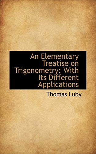 9781103033997: An Elementary Treatise on Trigonometry: With Its Different Applications