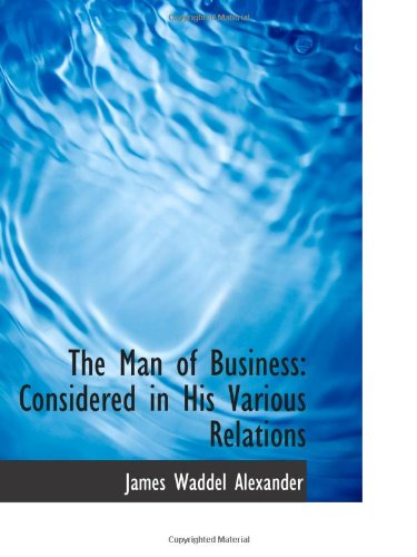 9781103034307: The Man of Business: Considered in His Various Relations