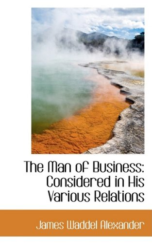 9781103034383: The Man of Business: Considered in His Various Relations