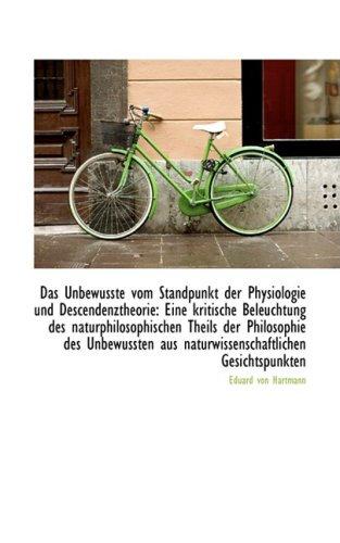 Das Unbewusste vom Standpunkt der Physiologie und Descendenztheorie: Eine kritische Beleuchtung des (German Edition) (1103037293) by Eduard von Hartmann