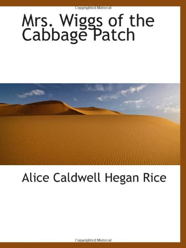 9781103037414: Mrs. Wiggs of the Cabbage Patch