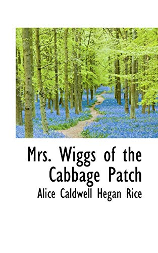 9781103037476: Mrs. Wiggs of the Cabbage Patch