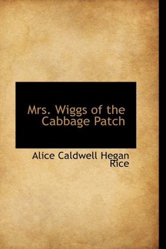 9781103037506: Mrs. Wiggs of the Cabbage Patch