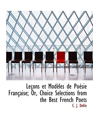 9781103037643: Leçons et Modèles de Poésie Française; Or, Choice Selections from the Best French Poets