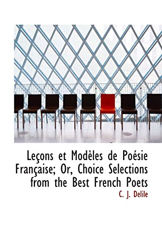 9781103037674: Leçons et Modèles de Poésie Française; Or, Choice Selections from the Best French Poets
