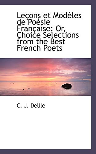 9781103037704: Leçons et Modèles de Poésie Française; Or, Choice Selections from the Best French Poets