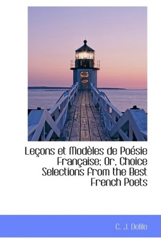 9781103037728: Leçons et Modèles de Poésie Française; Or, Choice Selections from the Best French Poets