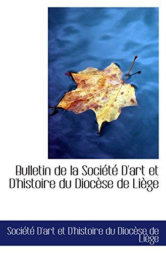 9781103040261: Bulletin de la Soci�t� D'art et D'histoire du Dioc�se de Li�ge