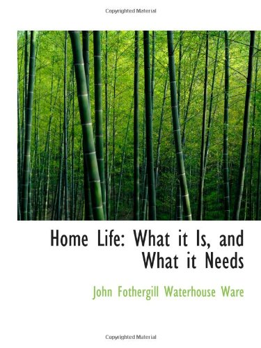 9781103041770: Home Life: What it Is, and What it Needs