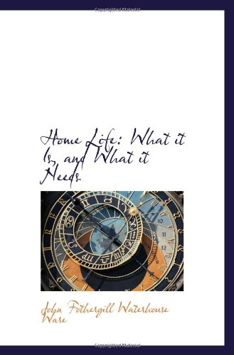 9781103041794: Home Life: What it Is, and What it Needs