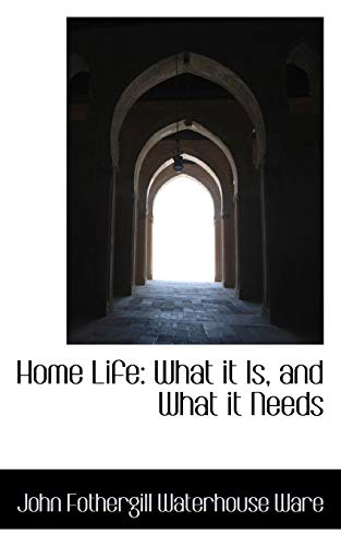 9781103041817: Home Life: What it Is, and What it Needs
