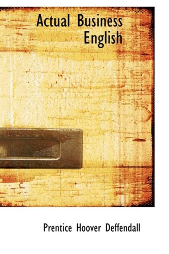 9781103043859: Actual Business English (Bibliolife Reproduction Series)