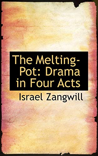 9781103052295: The Melting-Pot: Drama in Four Acts (Bibliolife Reproduction)