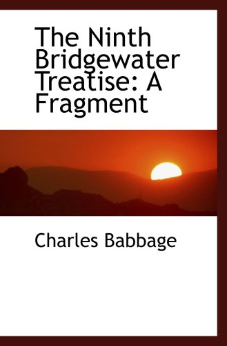 9781103052325: The Ninth Bridgewater Treatise: A Fragment