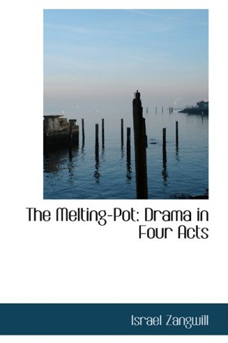 9781103052332: The Melting-Pot: Drama in Four Acts