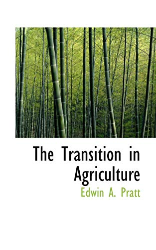 The Transition in Agriculture: Pratt, Edwin A.