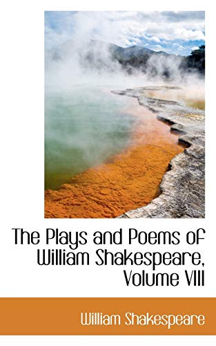 The Plays and Poems of William Shakespeare,: Shakespeare, William