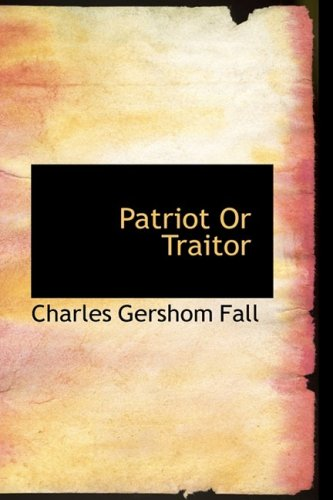 9781103057627: Patriot Or Traitor