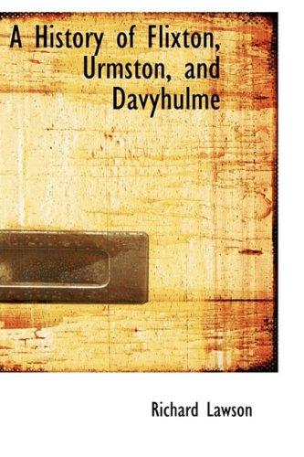 9781103059324: A History of Flixton, Urmston, and Davyhulme