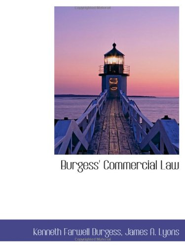 Burgess' Commercial Law: Kenneth Farwell Burgess