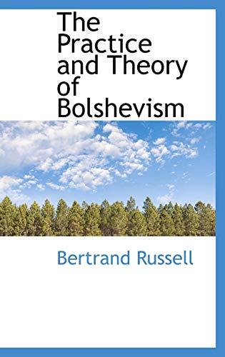 9781103066223: The Practice and Theory of Bolshevism