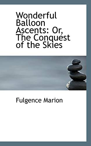 9781103066858: Wonderful Balloon Ascents: Or, The Conquest of the Skies