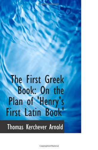 9781103072033: The First Greek Book: On the Plan of 'Henry's First Latin Book'