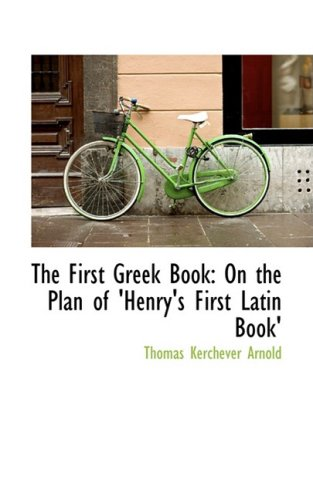 9781103072071: The First Greek Book: On the Plan of 'Henry's First Latin Book'