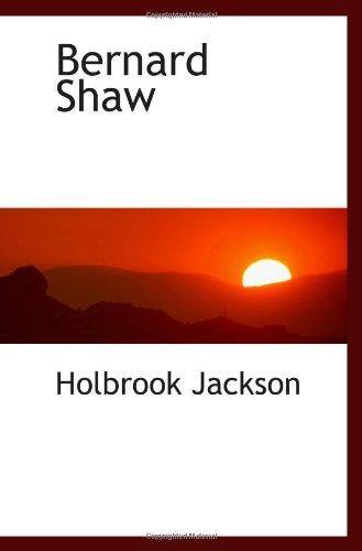 Bernard Shaw (9781103072279) by Holbrook Jackson