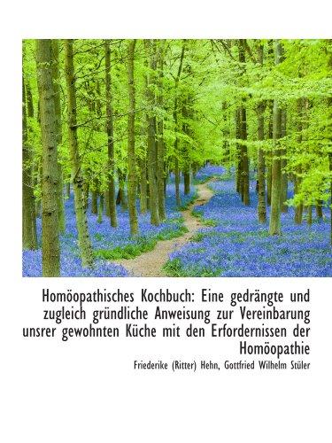 9781103074518: Homöopathisches Kochbuch: Eine gedrängte und zugleich gründliche Anweisung zur Vereinbarung unsrer g