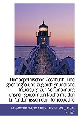 9781103074525: Homöopathisches Kochbuch: Eine gedrängte und zugleich gründliche Anweisung zur Vereinbarung unsrer g