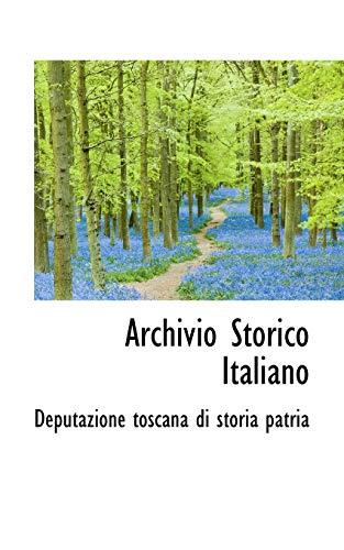 Archivio Storico Italiano (Italian Edition): Toscana di Storia