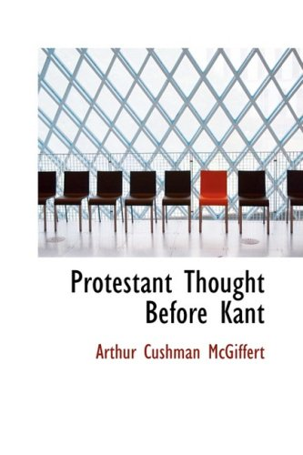 9781103076284: Protestant Thought Before Kant