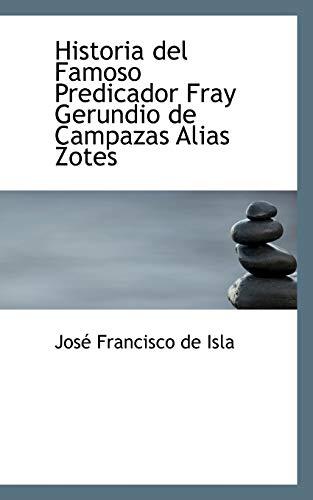 9781103077915: Historia del Famoso Predicador Fray Gerundio de Campazas Alias Zotes